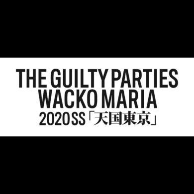 WACKO MARIA | ワコマリア 2020 SS START [2020.02.15]