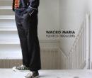 WACKO MARIA | ワコマリア PLEATED TROUSERS TYPE 1 & TYPE 2